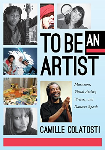 Compare Textbook Prices for To Be An Artist: Musicians, Visual Artists, Writers, and Dancers Speak 12th ed. Edition ISBN 9781617510045 by Camille Colatosti