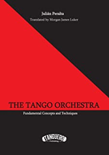 The Tango Orchestra: Fundamental Concepts and Techniques