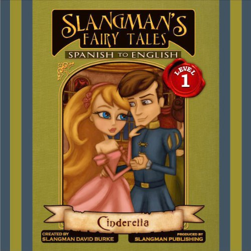 Slangman's Fairy Tales: Spanish to English, Level 1 - Cinderella audiobook cover art