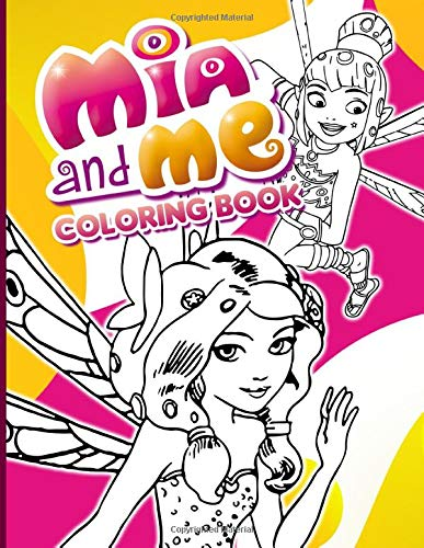 Mia And Me Coloring Book: Mia And Me Coloring Books For Adult. (Unofficial)