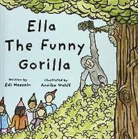 Ella the Funny Gorilla
