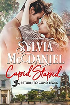 Cupid Stupid: (Contemporary Western Small Town Romance) (Return To Cupid, Texas Book 1) by [Sylvia McDaniel, Return to Cupid Texas]