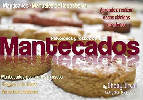 Mantecados, polvorones y roscos de vino: Recetas y variantes de estos clásicos navideños (Maytcakes - Manuales de...