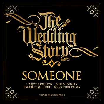 """Someone (From the Motion Picture """"The Wedding Story"""")"""