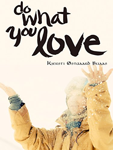 Do What You Love: Kjersti Buaas Story [OV]