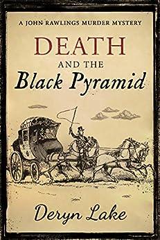 Death and the Black Pyramid (John Rawlings Book 13) by [Deryn Lake]