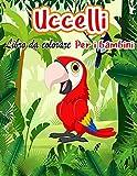 Uccelli libro da colorare per i bambini: Immagini uniche e divertenti di uccelli del Nord America e ...