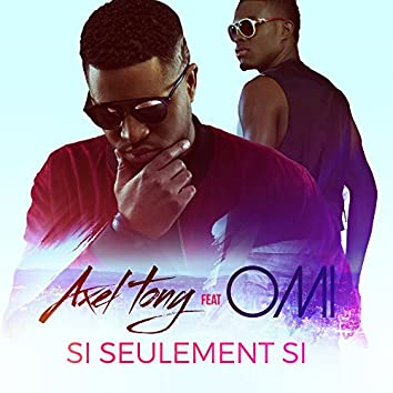 Si seulement si (feat. OMI)