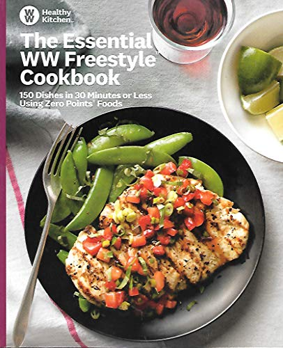 Weight Watchers Healthy Kitchen: The Essential WW Freestyle Cookbook [150 Dishes in 30 minutes or Less]