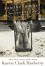 A Southernmost Journey: More Short Stories of the South