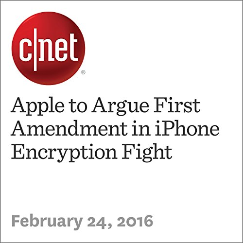 Apple to Argue First Amendment in iPhone Encryption Fight audiobook cover art