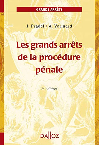 Les grands arrêts de la procédure pénale - 6e éd.