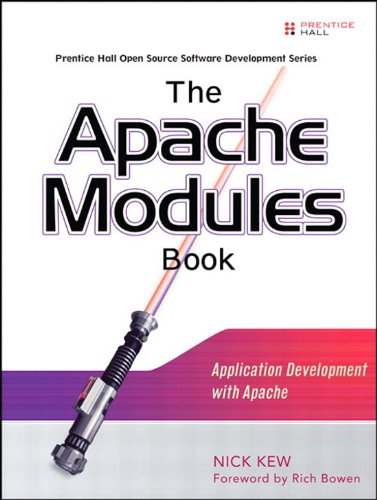 Apache Modules Book, The: Application Development with Apache