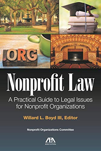 Compare Textbook Prices for Nonprofit Law: A Practical Guide to Legal Issues for the Nonprofit Organization  ISBN 9781634259491 by Boyd III, William L.