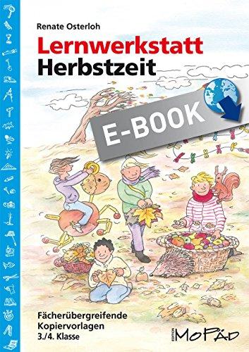 Lernwerkstatt: Herbstzeit 3./4. Klasse: Fächerübergreifende Kopiervorlagen (Lernwerkstatt Sachunterricht)