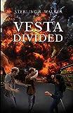 Vesta Divided: Vesta Colony Book Two