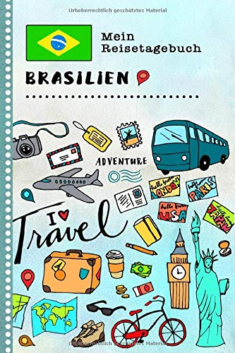 Brasilien Mein Reisetagebuch: Kinder Reise Aktivitätsbuch zum Ausfüllen, Eintragen, Malen, Einkleben A5 - Ferien unterwegs Tagebuch zum Selberschreiben - Urlaubstagebuch Journal für Mädchen, Jungen