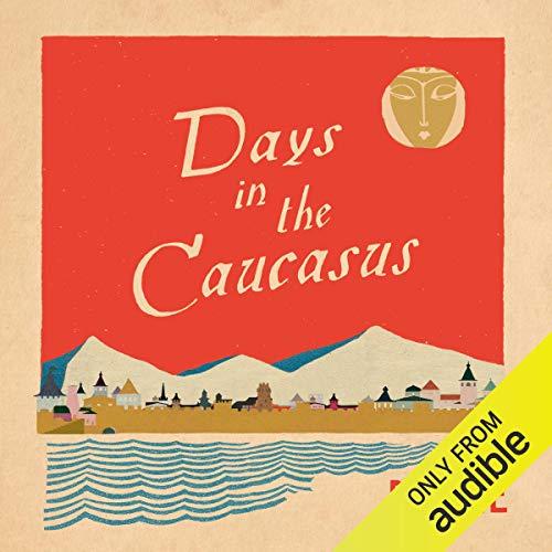 Days in the Caucasus audiobook cover art