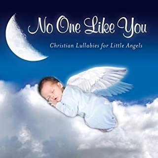 No One Like You - Christian Lullabies for Little Angels