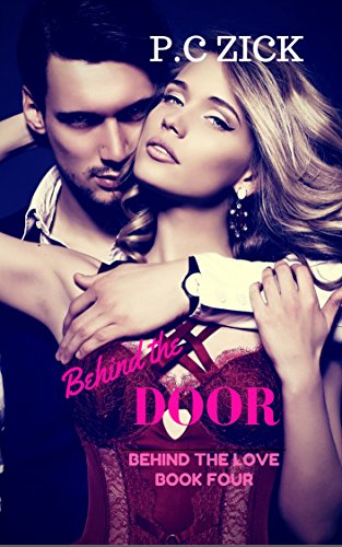 Book: Behind the Door (Behind the Love Book 4) by P.C. Zick