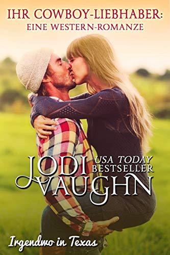 Ihr Cowboy-Liebhaber:Eine Western Romanze (German Edition)