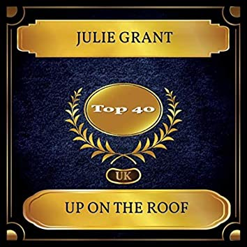 Up On The Roof (UK Chart Top 40 - No. 33)