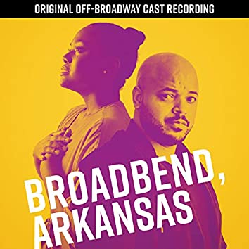 Broadbend, Arkansas (Original Off-Broadway Cast Recording)