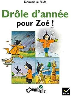 Drôle d'année pour Zoé ! : CP série verte (Ribambelle)