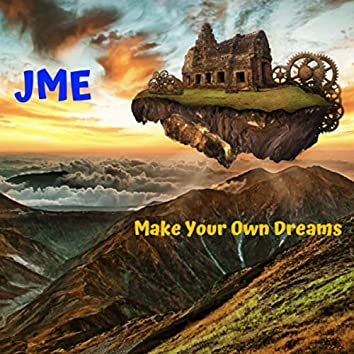 Make Your Own Dreams