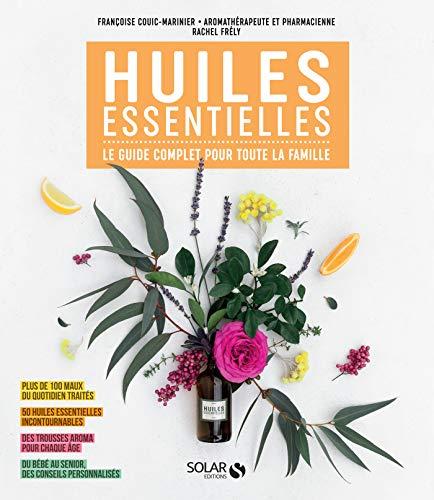 Huiles essentielles : Le guide complet pour toute la famille (French Edition)