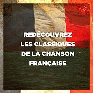Redécouvrez les classiques de la chanson française