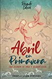Abril en Primavera: Novela lésbica (Rozando Labios)