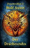Der Drachenzahn: Drachenblut 2