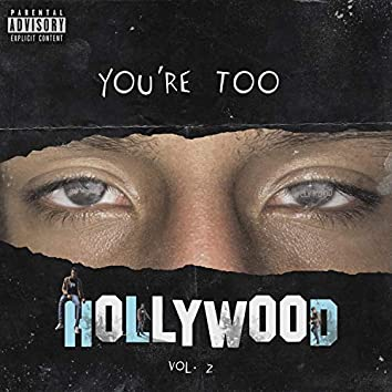 You'retoohollywood, Vol. 2