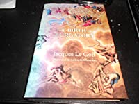 The Birth of Purgatory by Jacques Le Goff(1986-12-15)