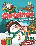 Christmas Coloring Book For Kids Ages 4-8: Fun Coloring Activities With Santa Claus, Reindeer, Snowmen And Many More