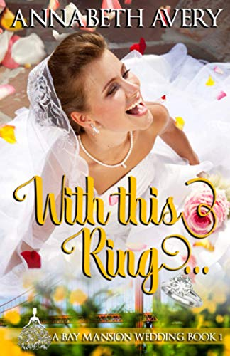 With This Ring: A Bay Mansion Wedding Sw