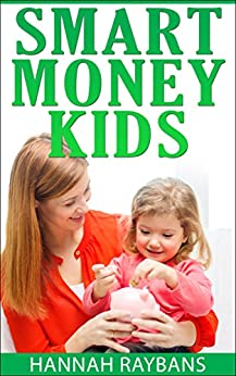 Smart Money Kids: Educational Books For Kids About America by [Hannah Raybans]