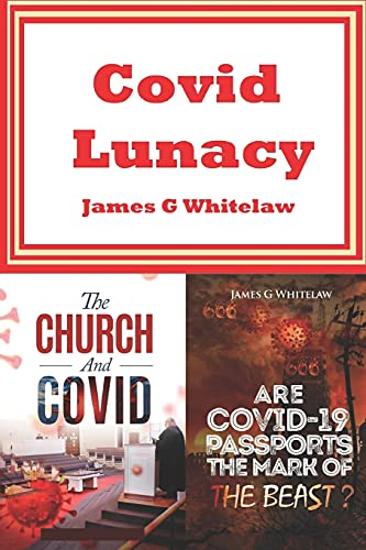 Covid Lunacy: The Church and Covid + Are Covid Passports the Mark of the Beast?