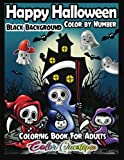 Happy Halloween Color by Number Coloring Book For Adults BLACK BACKGROUND: Fun and Easy Designs With Spooky Characters, Cute Animals, and Haunted Houses