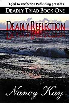 Deadly Reflection (The Deadly Triad Book 1) by [Nancy Kay]