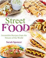 Street Food : Irresistible Recipes from the Streets of the World