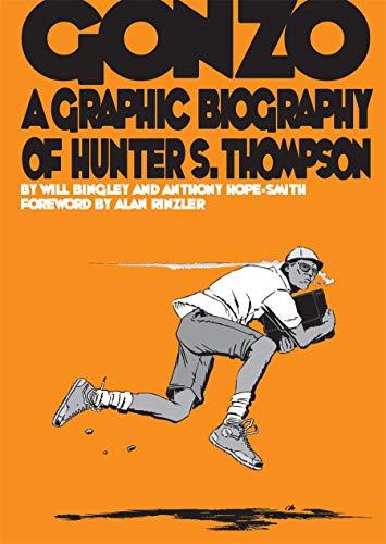 Gonzo: Hunter S.Thompson Biography (Graphic Biographies)