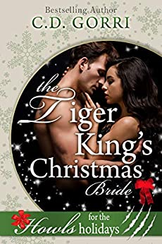 The Tiger King's Christmas Bride: Howls Romance (Maccon City Shifters Book 2) by [C.D. Gorri, Book NookNuts]
