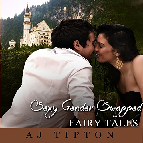 Sexy Gender Swapped Fairy Tales Volume I: A Three Book Collection audiobook cover art