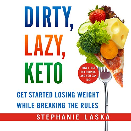 Dirty, Lazy, Keto (Revised and Expanded)  By  cover art