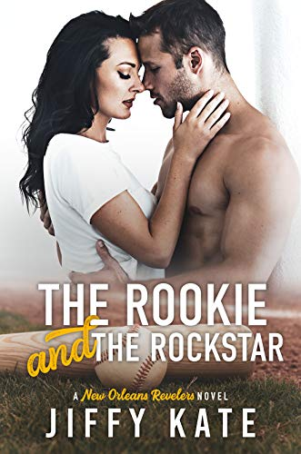 The Rookie and The Rockstar: A Baseball Romance (New Orleans Revelers Book 1) (English Edition)