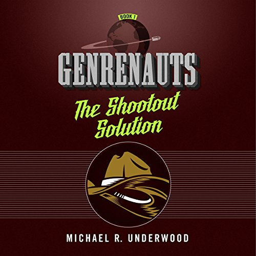 The Shootout Solution     Genrenauts Episode 1              By:                                                                                                                                 Michael R. Underwood                               Narrated by:                                                                                                                                 Mary Robinette Kowal                      Length: 3 hrs and 23 mins     38 ratings     Overall 4.1