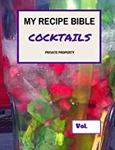 My Recipe Bible - Cocktails: Private Property
