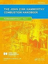 [(The John Zink Hamworthy Combustion Handbook: Fundamentals Volume 1)] [Edited by Jr. Charles E. Baukal] published on (December, 2012)